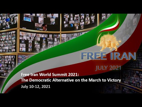 Free Iran World Summit 2021: The Democratic Alternative on the March to Victory