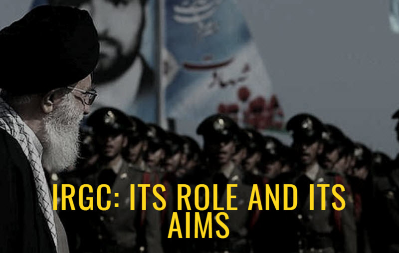IRGC: Its Role and Its Aims