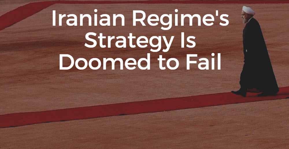 Iranian Regime's Strategy Is Doomed to Fail