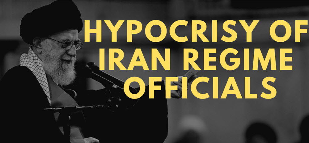 Hypocrisy of Iran Regime Officials