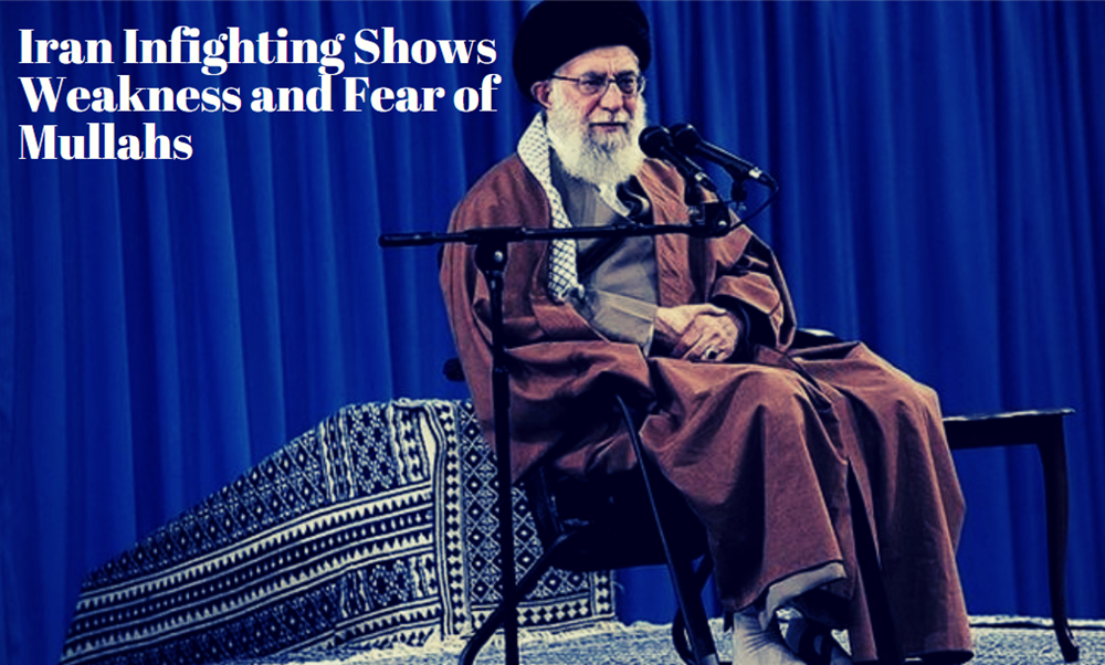 Iran Infighting Shows Weakness and Fear of Mullahs