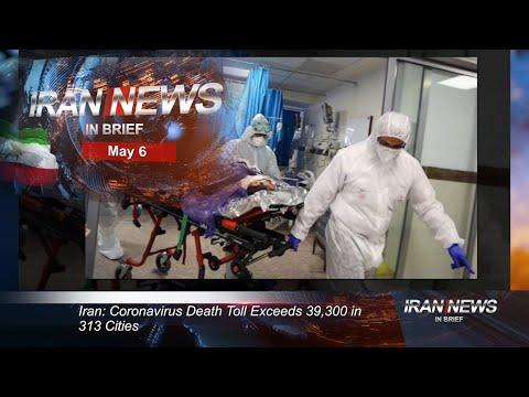 Iran news in brief, May 6, 2020