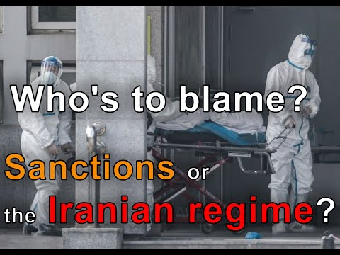 Who's to blame for the coronavirus outbreak? Sanctions or the Iranian regime?