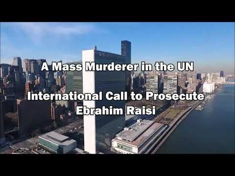 A Mass Murderer in the UN, International call to prosecute Ebrahim Raisi