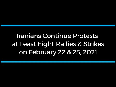 Iranians Continue Protests; at Least Eight Rallies and Strikes on February 22 and 23