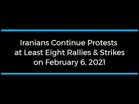 Iranians Continue Protests; at Least Eight Rallies and Strikes on February 6