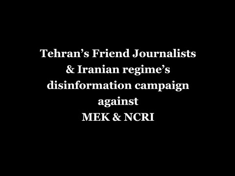 Iran's disinformation campaign against the MEK via 'friendly journalists'