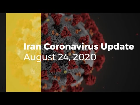 Iran News on Coronavirus-August 24, 2020