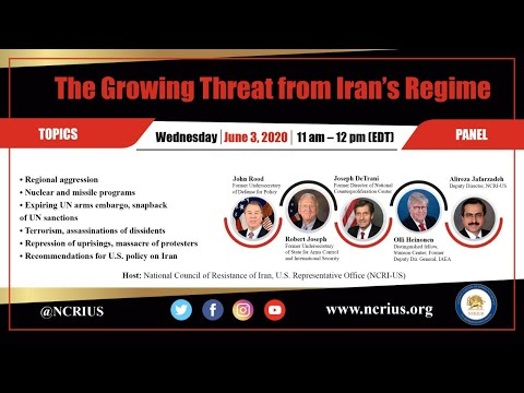 NCRI-US Panel : The Growing Threat from Iran's Regime, Snapback of UN Sanctions, June 3, 2020