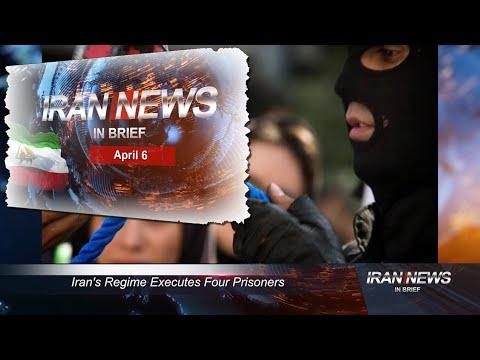 Iran news in brief, April 6, 2021