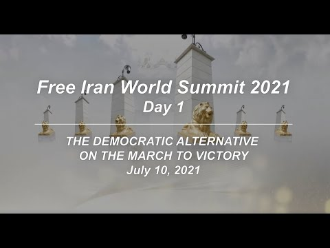 Highlights: Free Iran World Summit 2021-The Democratic Alternative on the March to Victory- July 10