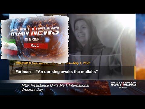 Iran news in brief, May 3, 2021