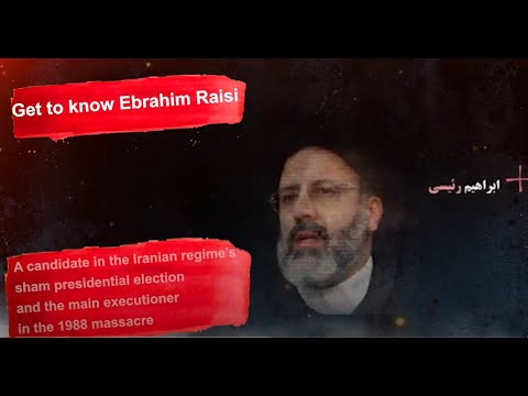 Who is Ebrahim Raisi, a candidate in Iran presidential election and an executioner in 1988 massacre