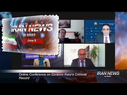 Iran news in brief, June 9, 2021