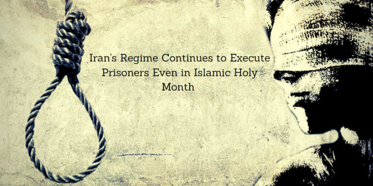 Iran's Regime Continues to Execute Prisoners Even in Islamic Holy Month – Report