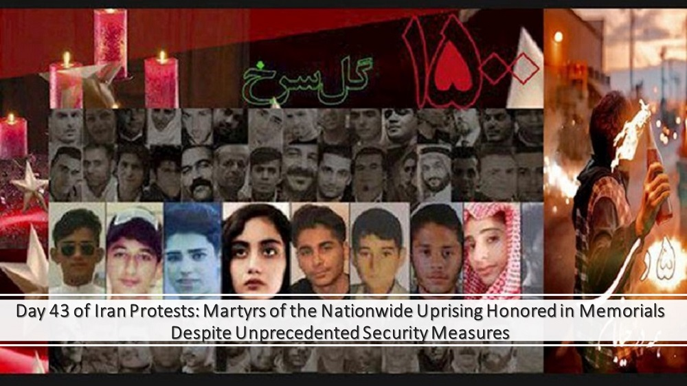 Day 43 of Iran Protests: Martyrs of the Nationwide Uprising Honored in Memorials Despite Unprecedented Security Measures