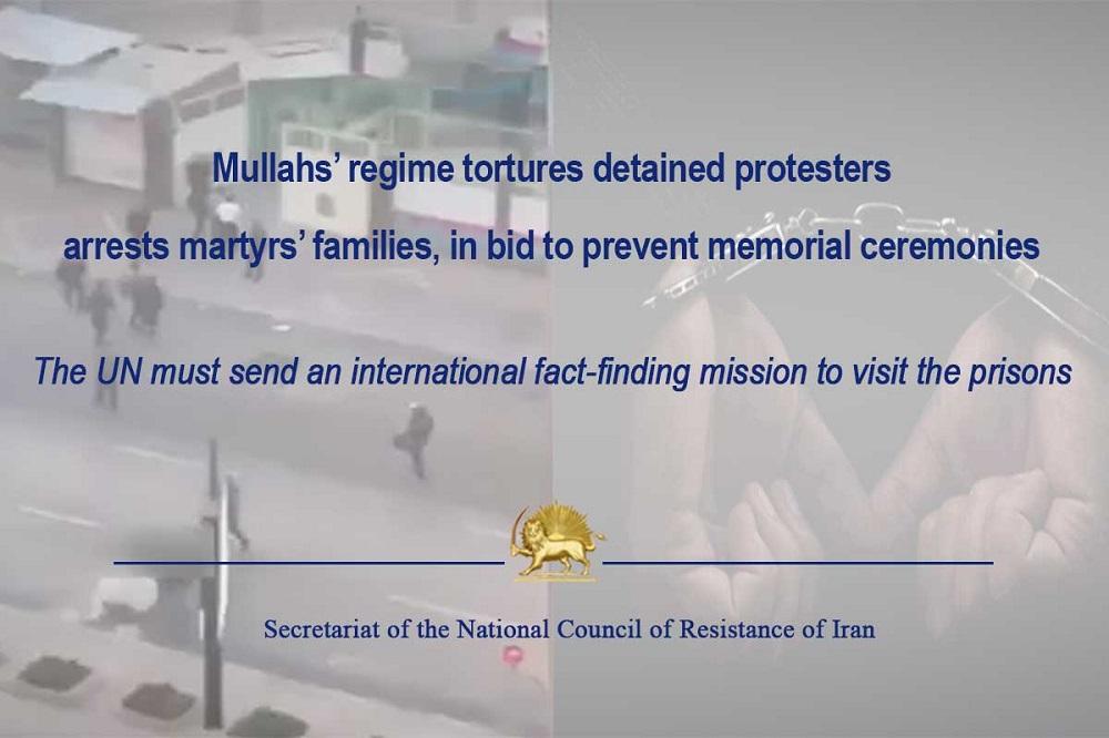 Mullahs' Regime Tortures Detained Protesters, Arrests Martyrs' Families, in Bid to Prevent Memorial Ceremonies