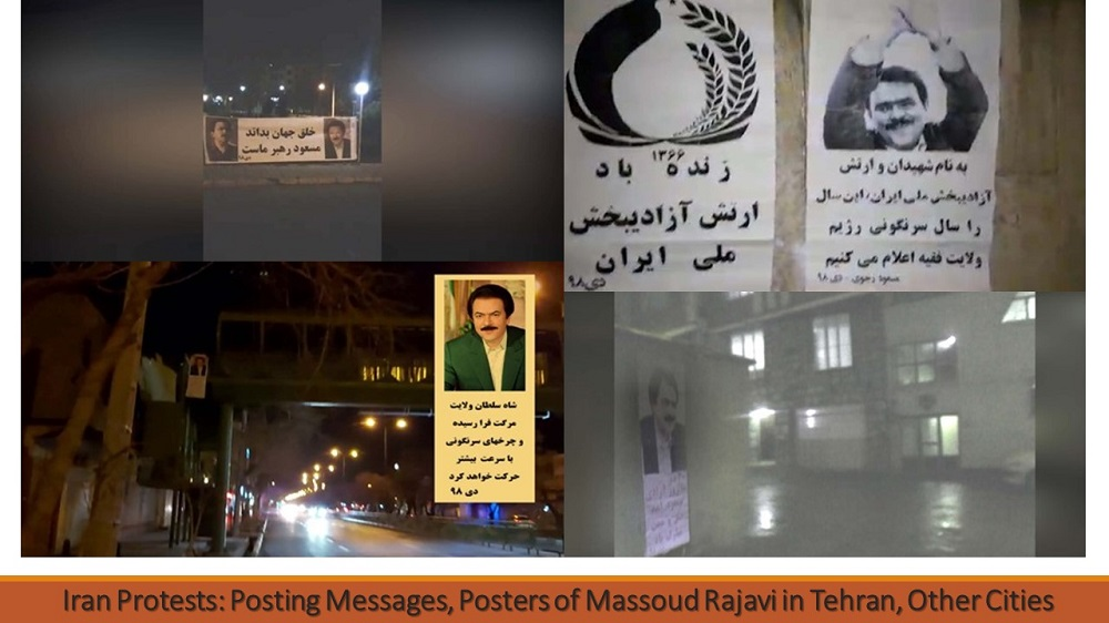 Iran Protests: Posting Messages, Posters of Massoud Rajavi in Tehran, Other Cities