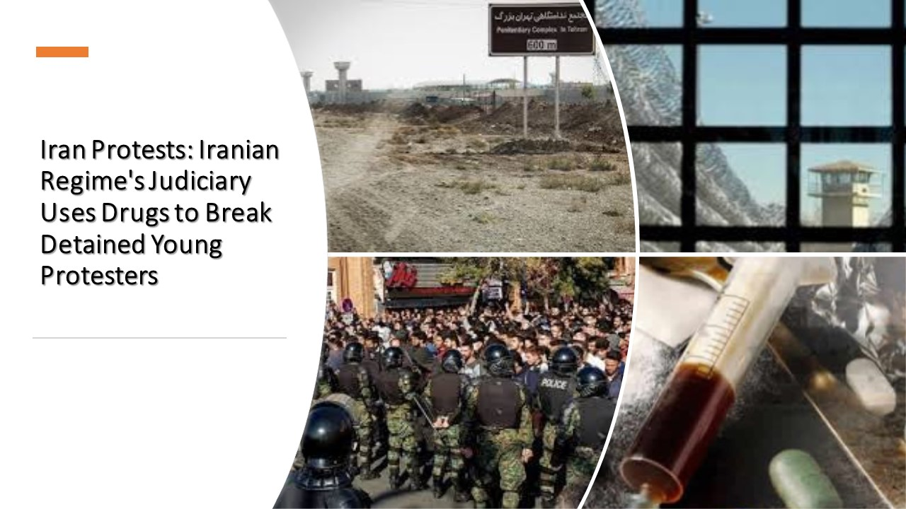 Iran Protests: Iranian Regime's Judiciary Uses Drugs to Break Detained Young Protesters