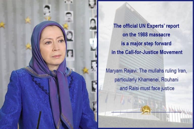 Maryam Rajavi: UN Experts Report Doubles the Need To Refer the File on the 1988 Massacre in Iran To the Security Council and To Bring To Justice Perpetrators of This Ongoing Crime Against Humanity