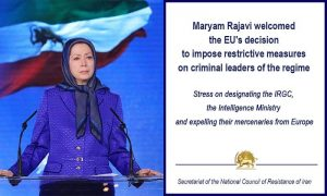 Maryam Rajavi Welcomed The EU's Decision To Impose Restrictive Measures On Leaders Of The Regime