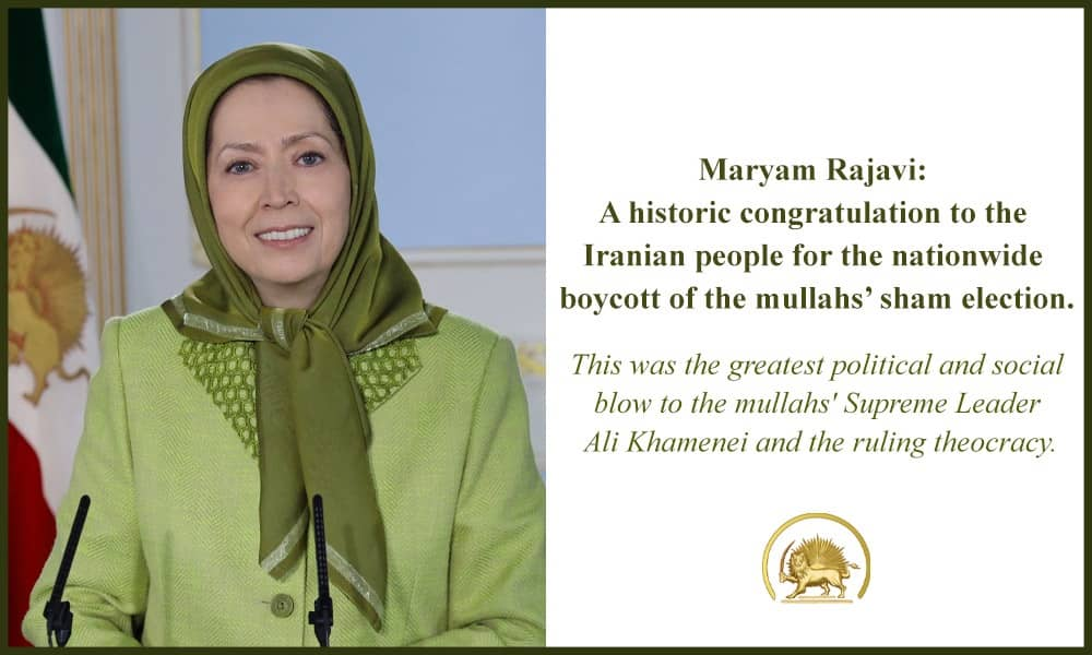 Mrs. Rajavi: A Historic Congratulation to the Iranian People for the Nationwide Boycott of the Mullahs' Sham Election.