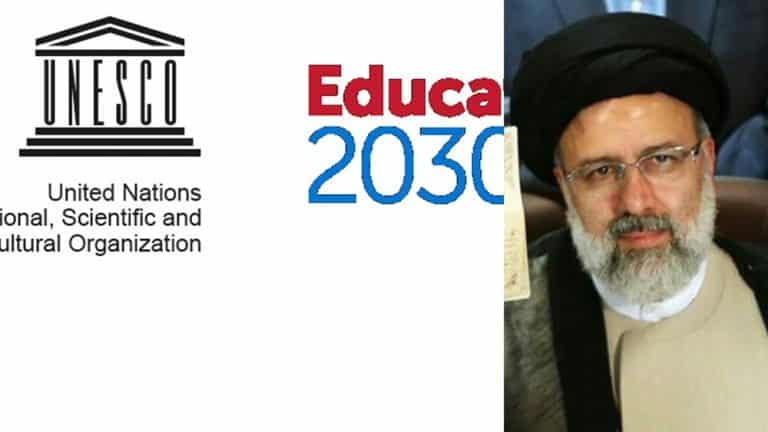Iran: Canceling UNESCO 2030 by Ebrahim Raisi: Another Step Toward Systemic Oppression