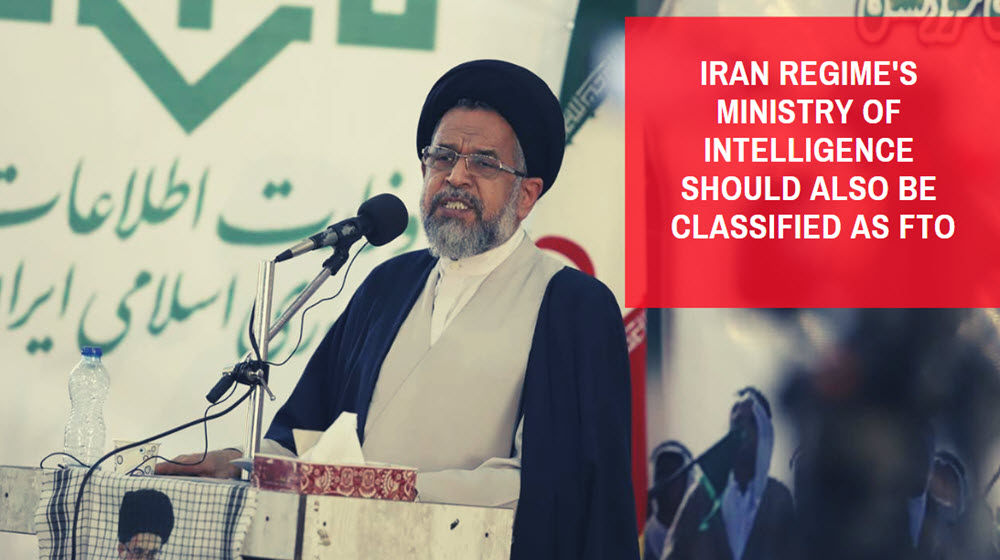 Iran Regime's Ministry of Intelligence Should Also Be Classified as FTO