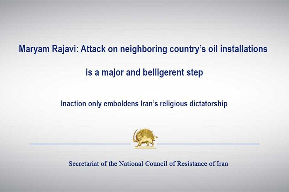 Statement by the President-elect Maryam Rajavi, about the Iranian regime's attack on Saudi Oil facilities.