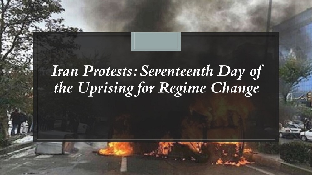 Iran Protests: Seventeenth Day of the Uprising for Regime Change