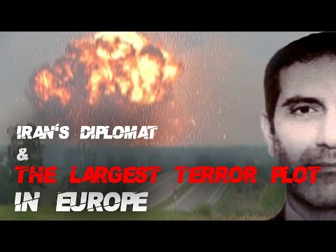 Iran's diplomat & the largest terror plot in Europe. What was Assadollah Assadi's role